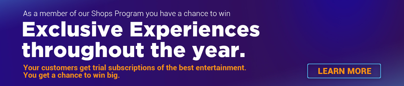 As a member of our Shops Program you have a chance to win Exclusive Experiences throughout the year.